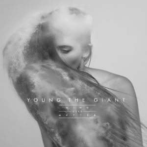 Young-the-Giant-Mind-Over-Matter-Album-Cover